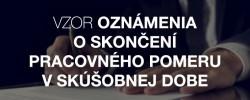 Vzor oznámenia o skončení pracovného pomeru v skúšobnej dobe - Kariéra v kocke - Profesia.sk