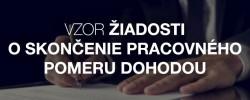 Vzor žiadosti o skončenie pracovného pomeru dohodou - Kariéra v kocke - Profesia.sk